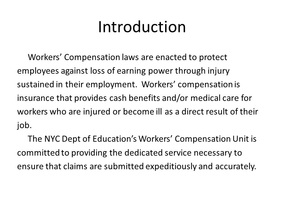 Introduction Workers Compensation laws are enacted to protect employees against loss of earning power through injury sustained in their employment.