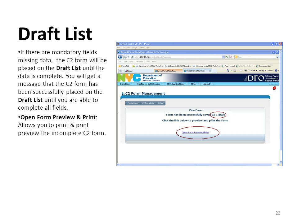 Draft List If there are mandatory fields missing data, the C2 form will be placed on the Draft List until the data is complete. You will get a message