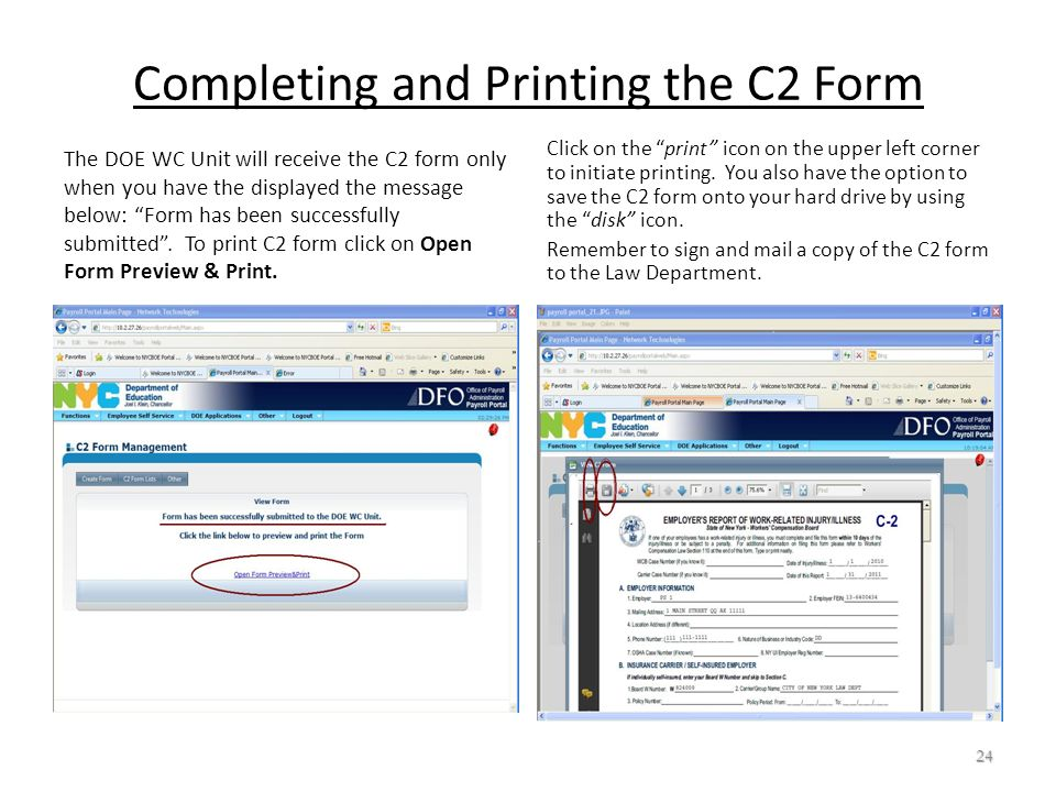Completing and Printing the C2 Form The DOE WC Unit will receive the C2 form only when you have the displayed the message below: Form has been success