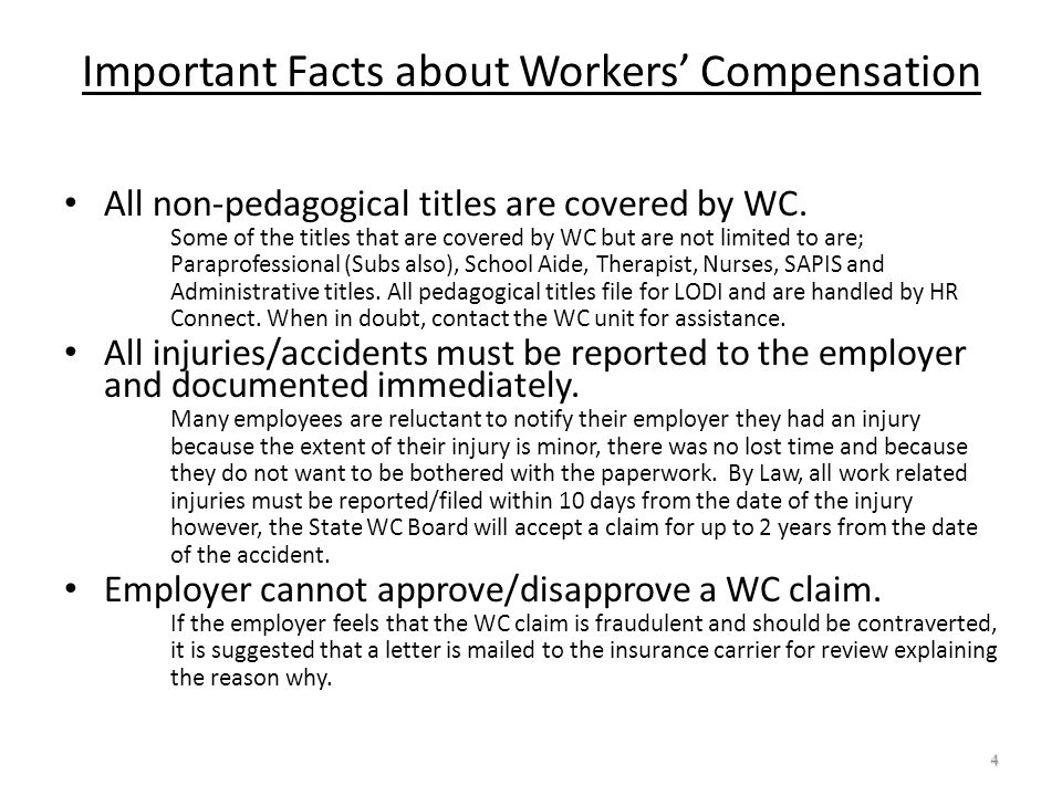 Important Facts about Workers Compensation All non-pedagogical titles are covered by WC. Some of the titles that are covered by WC but are not limited