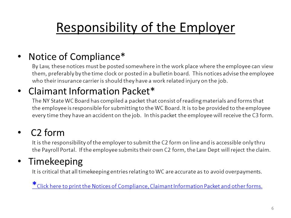 Responsibility of the Employer Notice of Compliance* By Law, these notices must be posted somewhere in the work place where the employee can view them