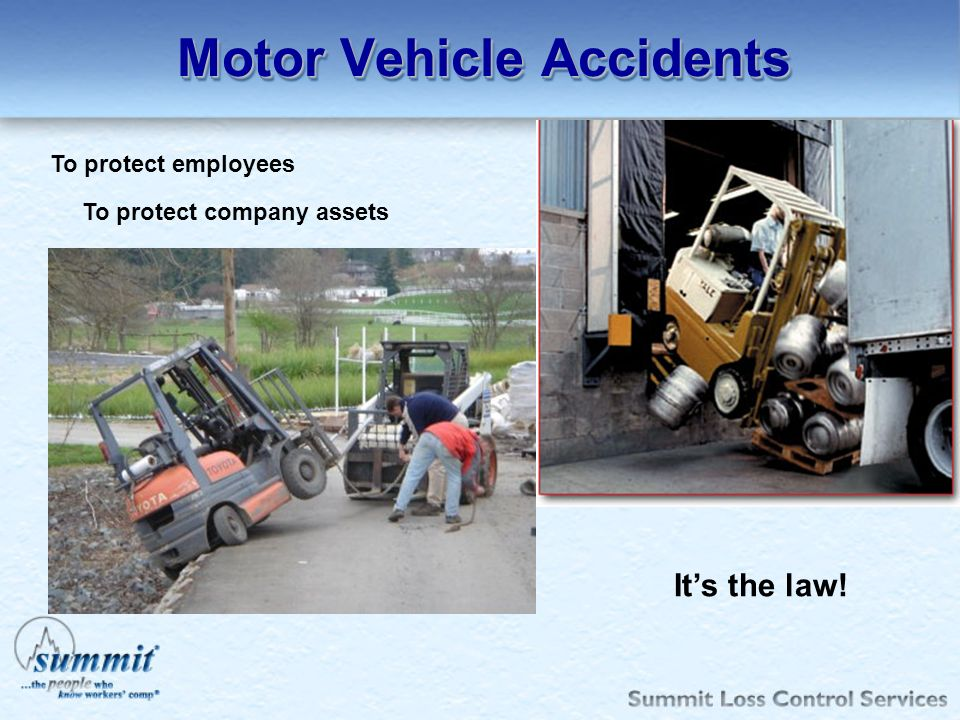 Motor Vehicle Accidents To protect employees To protect company assets Its the law!