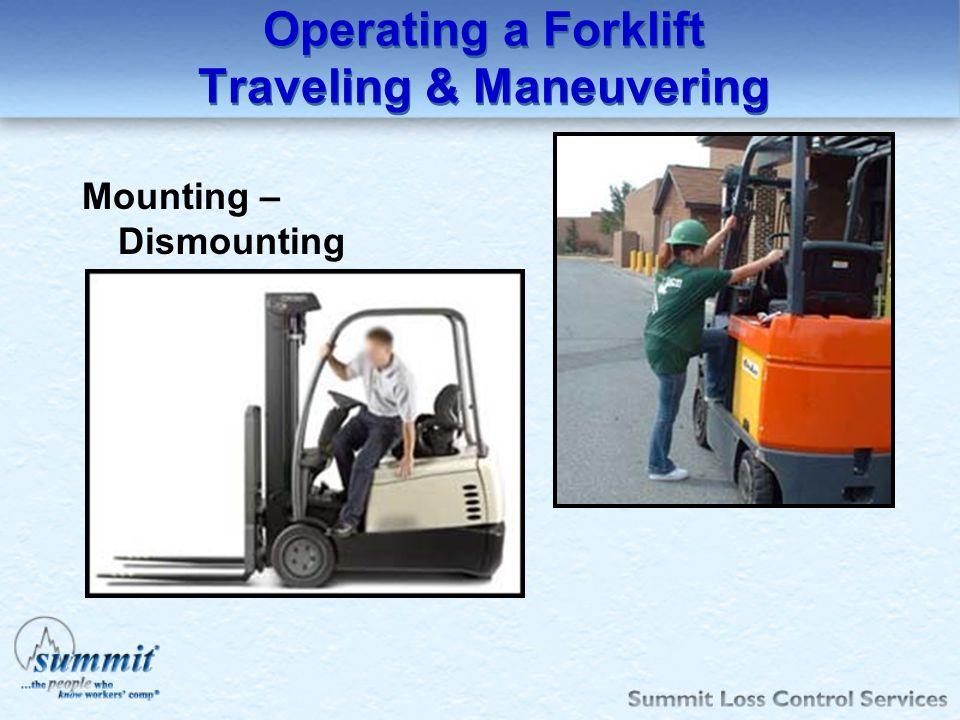 Operating a Forklift Traveling & Maneuvering Mounting – Dismounting