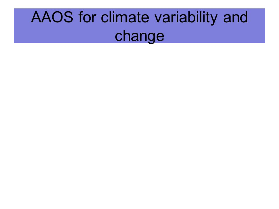 AAOS for climate variability and change