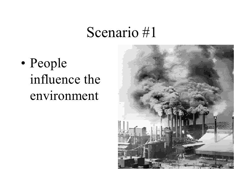 Scenario #2 The environment influences people