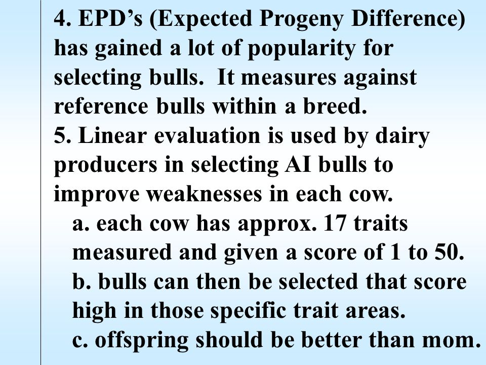 a. Weaning weight, yearling weight, and birth weight can all be indexed.