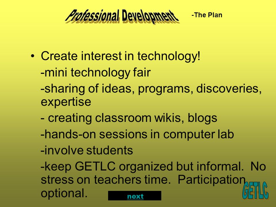 Create interest in technology.
