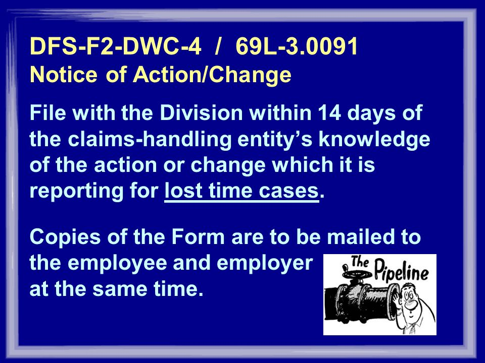 DFS-F2-DWC-4 / 69L-3.0091 Notice of Action/Change File with the Division within 14 days of the claims-handling entitys knowledge of the action or chan