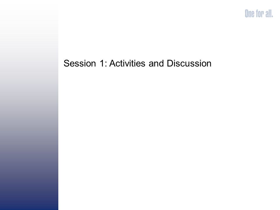 Session 1: Activities and Discussion