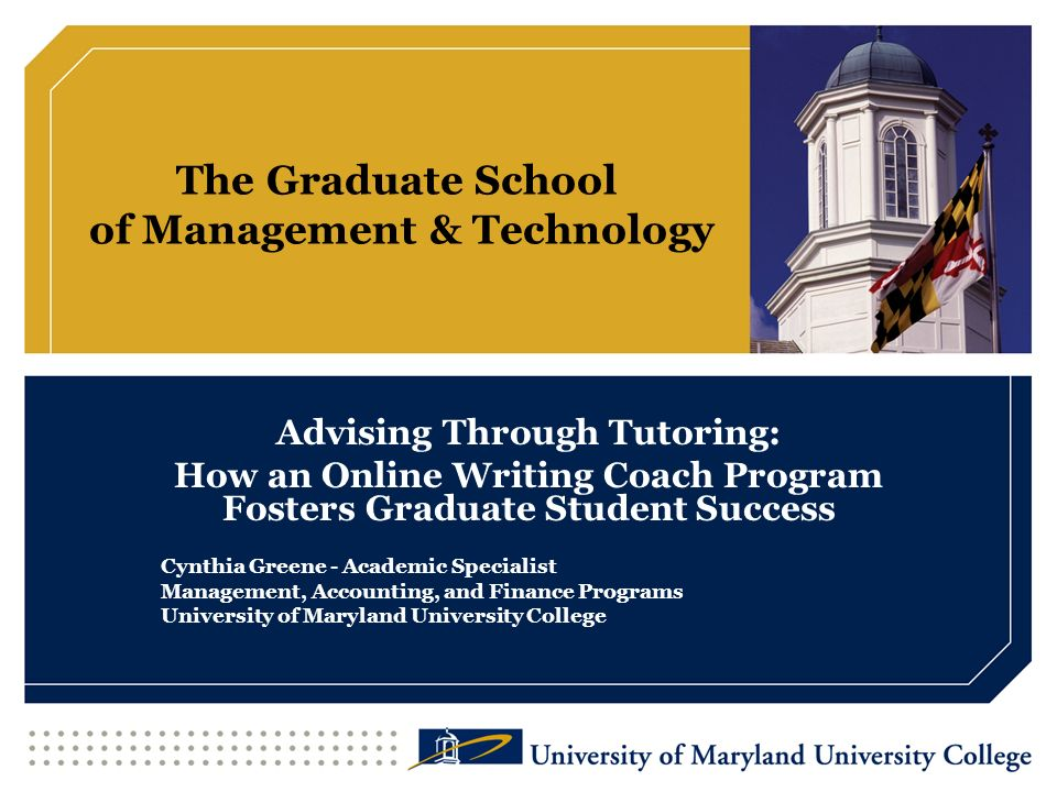 Presentation Outline Overview UMUC and its Students Identification of and Need for Writing Coaching for Graduate Students The Coaching Program – Description, Mission, Approach, and Need The Writing Coaches and Their Work Feedback/Perceived Effectiveness Zoomerang Surveys Faculty Feedback Best Practices Room for Growth and Next Steps