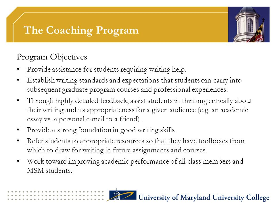 The Coaching Program Program Objectives Provide assistance for students requiring writing help. Establish writing standards and expectations that stud