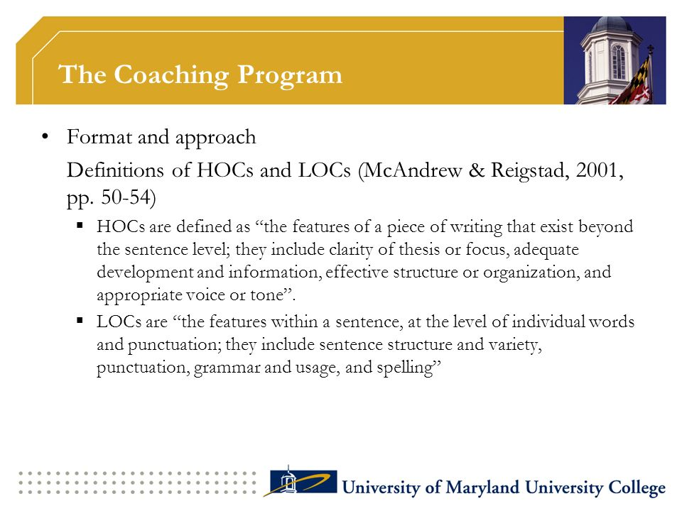 The Coaching Program Format and approach Definitions of HOCs and LOCs (McAndrew & Reigstad, 2001, pp. 50-54) HOCs are defined as the features of a pie