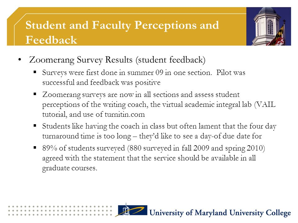 Student and Faculty Perceptions and Feedback Zoomerang Survey Results (student feedback) Surveys were first done in summer 09 in one section. Pilot wa
