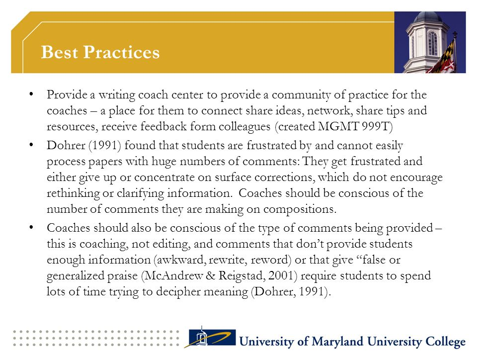 Best Practices Provide a writing coach center to provide a community of practice for the coaches – a place for them to connect share ideas, network, s