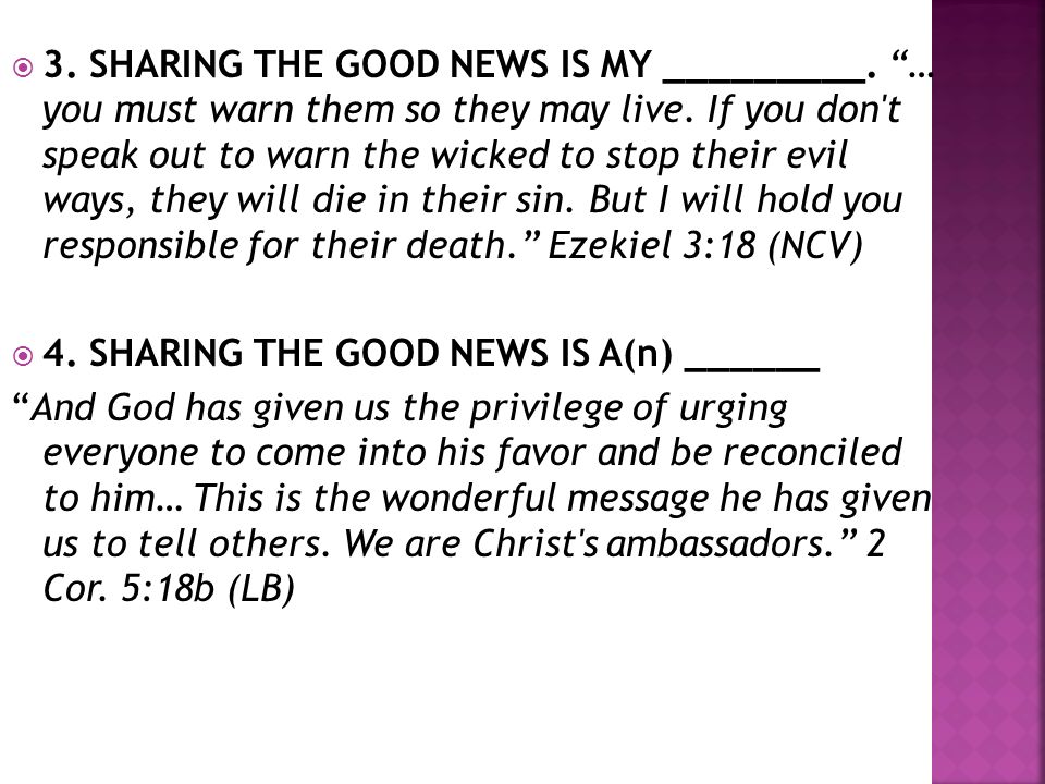 3.SHARING THE GOOD NEWS IS MY _________. … you must warn them so they may live.