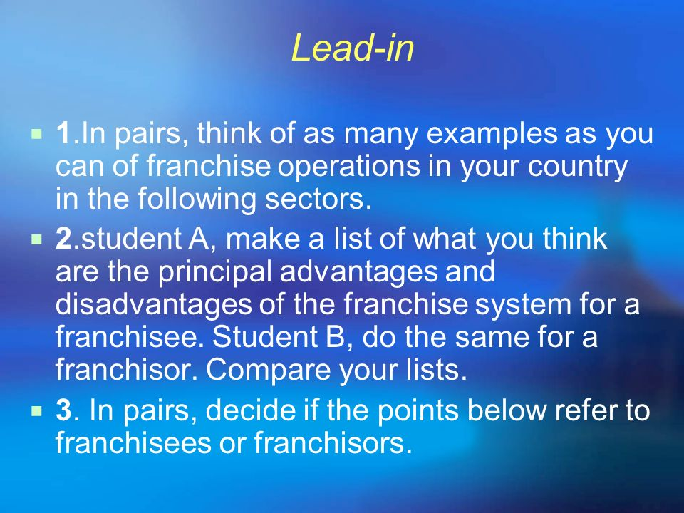 Lead-in 1.In pairs, think of as many examples as you can of franchise operations in your country in the following sectors. 2.student A, make a list of