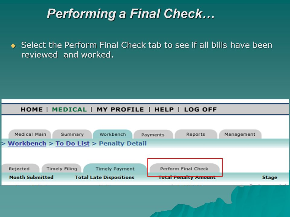 Performing a Final Check… Select the Perform Final Check tab to see if all bills have been reviewed and worked. Select the Perform Final Check tab to