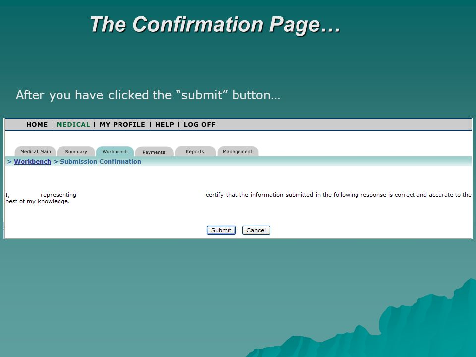 The Confirmation Page… After you have clicked the submit button…