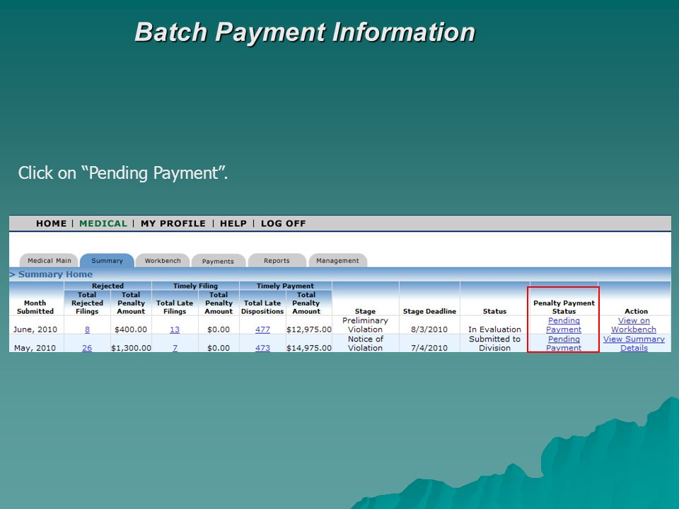 Batch Payment Information Click on Pending Payment.