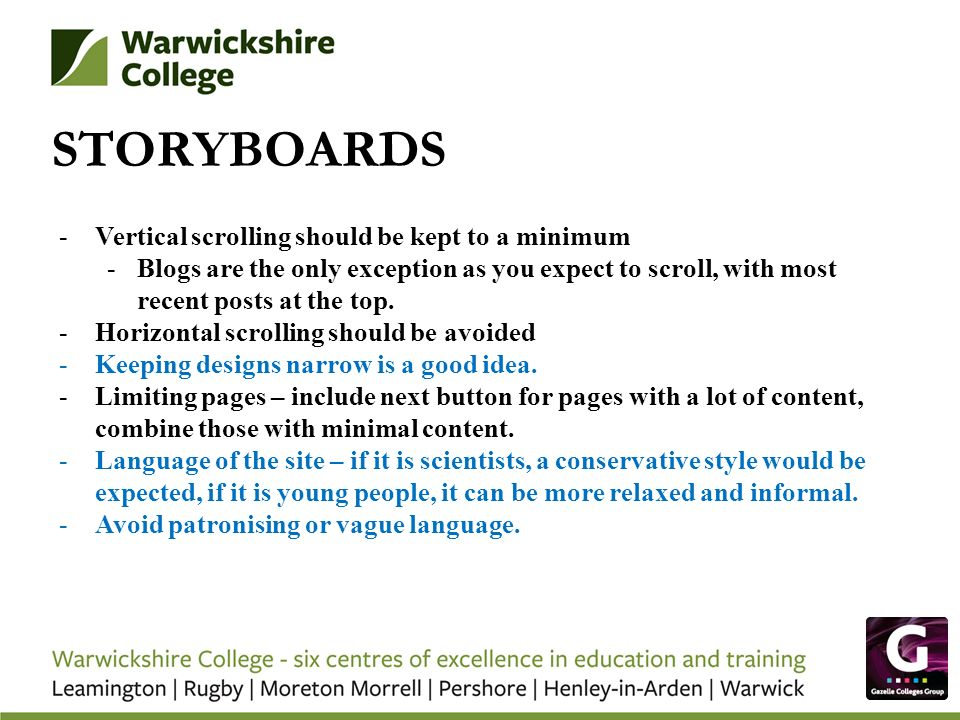 STORYBOARDS -Vertical scrolling should be kept to a minimum -Blogs are the only exception as you expect to scroll, with most recent posts at the top.
