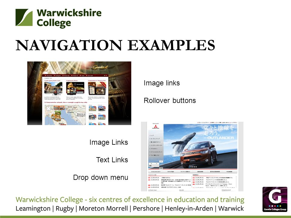 NAVIGATION EXAMPLES Image links Rollover buttons Image Links Text Links Drop down menu