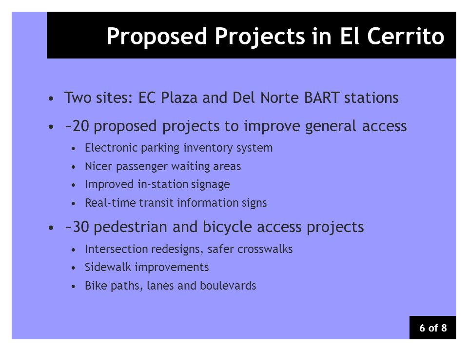 Transit Hubs Proposed Projects in El Cerrito Two sites: EC Plaza and Del Norte BART stations ~20 proposed projects to improve general access Electroni