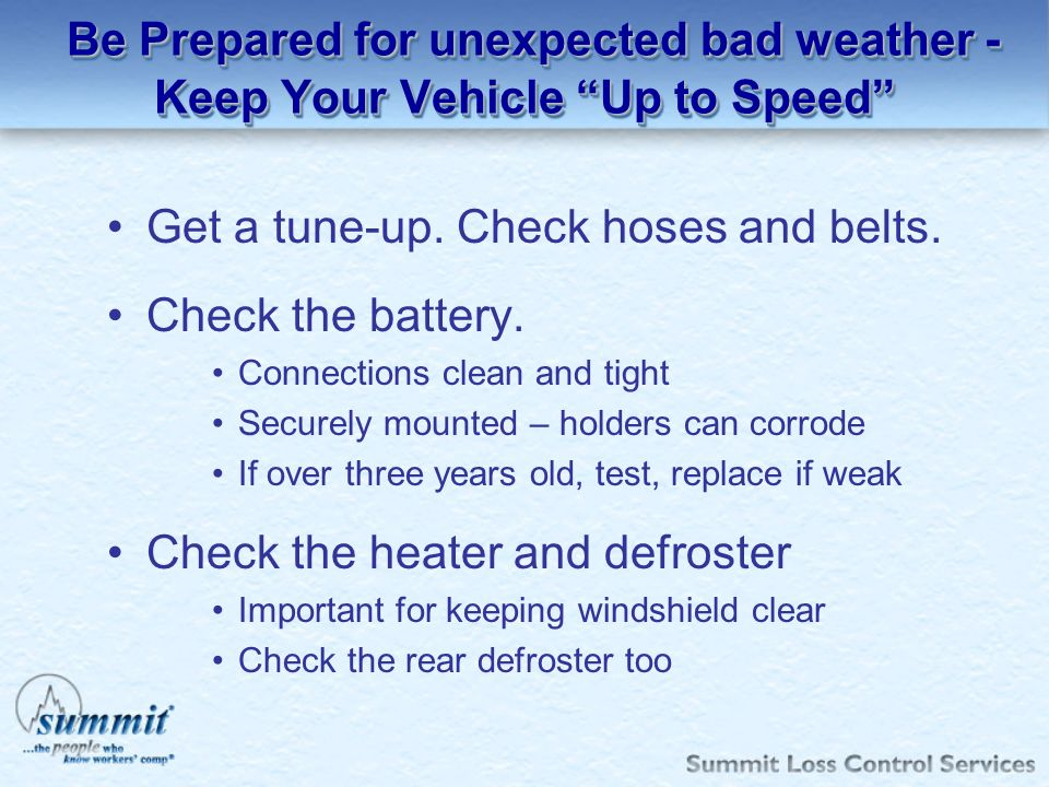 Be Prepared for unexpected bad weather - Keep Your Vehicle Up to Speed Be Prepared for unexpected bad weather - Keep Your Vehicle Up to Speed Get a tu