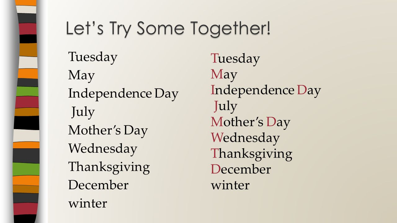 Tuesday May Independence Day July Mothers Day Wednesday Thanksgiving December winter Lets Try Some Together! Tuesday May Independence Day July Mothers
