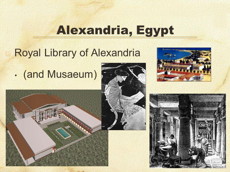 Alexandria, Egypt Royal Library of Alexandria (and Musaeum)
