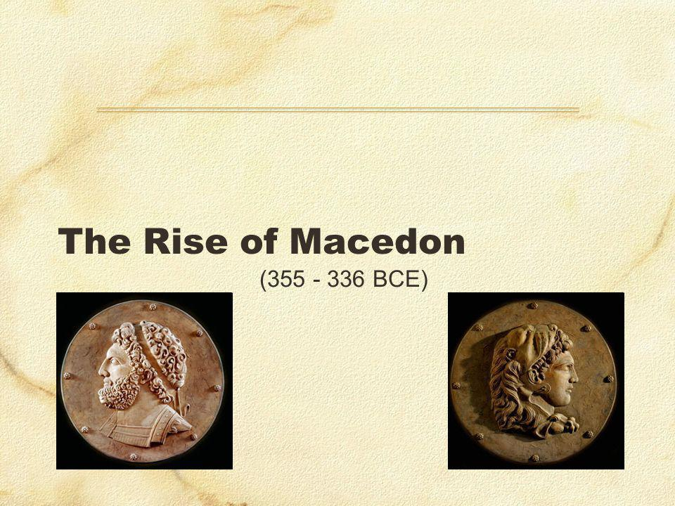 The Rise of Macedon (355 - 336 BCE)