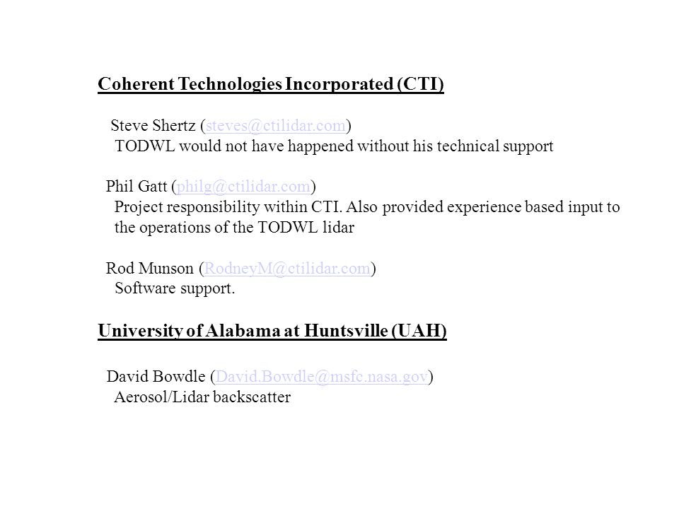 Coherent Technologies Incorporated (CTI) Steve Shertz (steves@ctilidar.com) TODWL would not have happened without his technical support Phil Gatt (phi