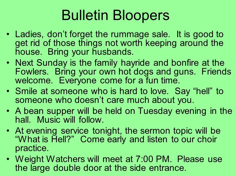 Bulletin Bloopers Ladies, dont forget the rummage sale.