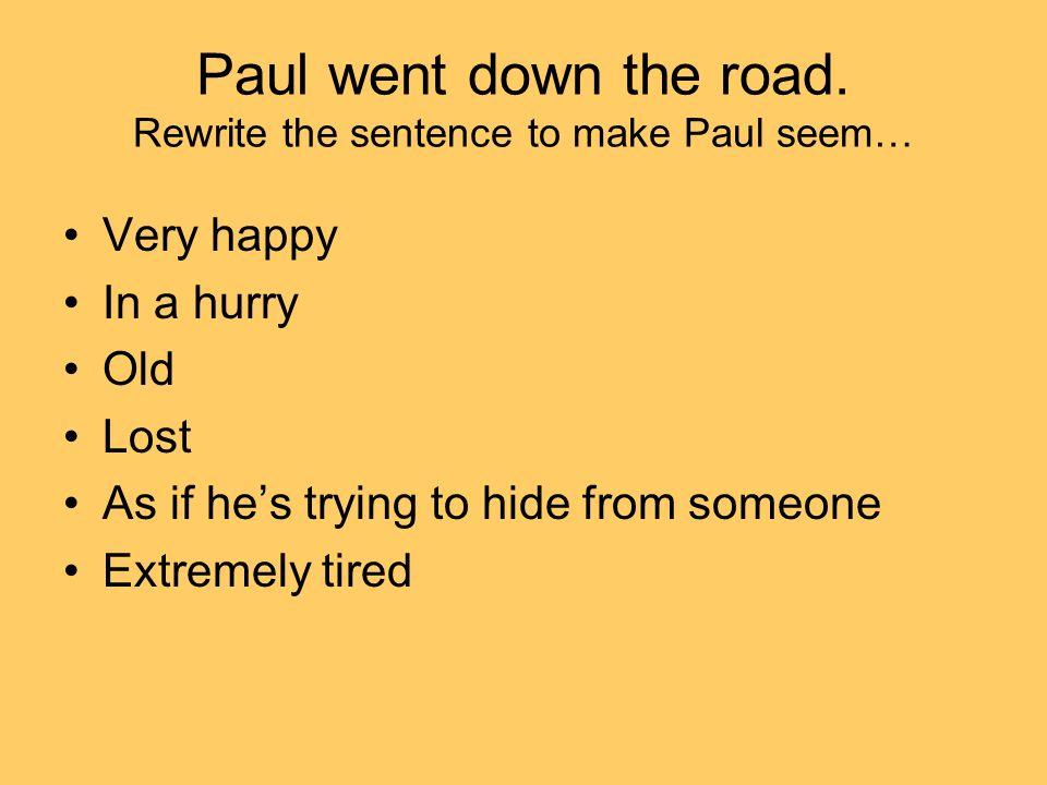 Paul went down the road.