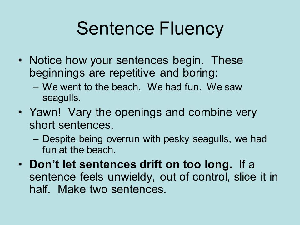 Sentence Fluency Notice how your sentences begin.