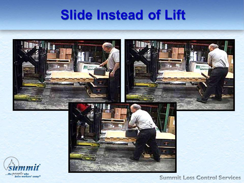 Slide Instead of Lift