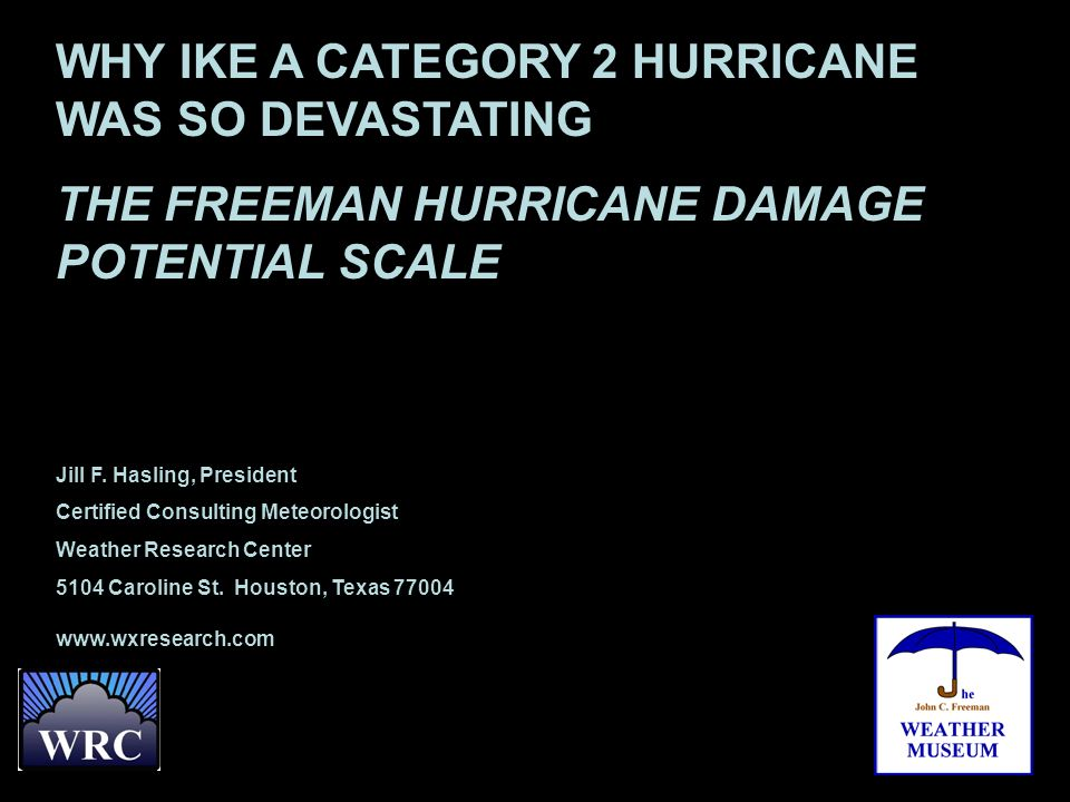 WHY IKE A CATEGORY 2 HURRICANE WAS SO DEVASTATING THE FREEMAN HURRICANE DAMAGE POTENTIAL SCALE Jill F.