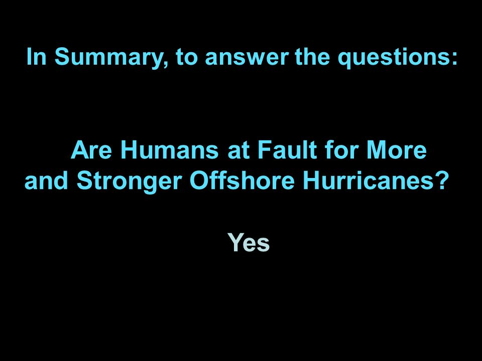 Are Humans at Fault for More and Stronger Offshore Hurricanes.