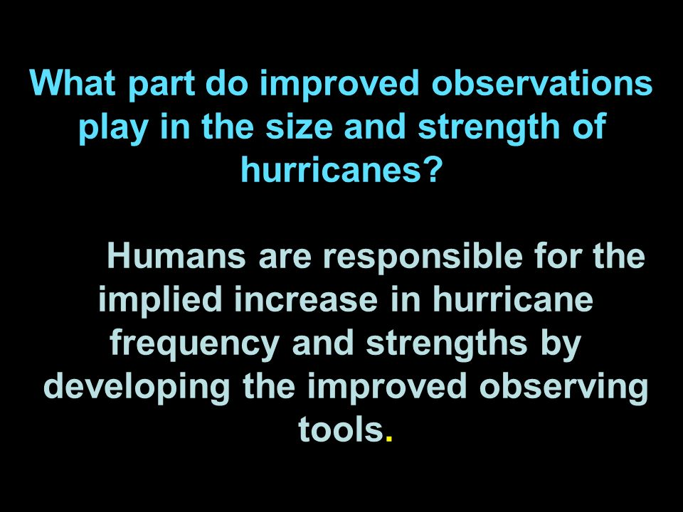 What part do improved observations play in the size and strength of hurricanes.