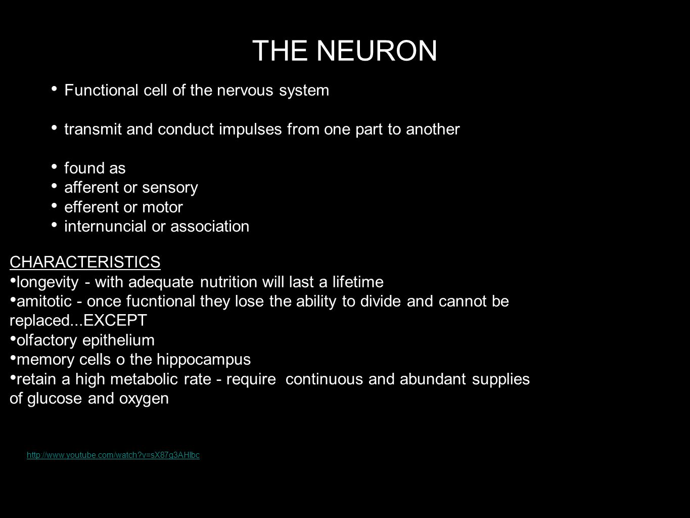 THE NEURON Functional cell of the nervous system transmit and conduct impulses from one part to another found as afferent or sensory efferent or motor