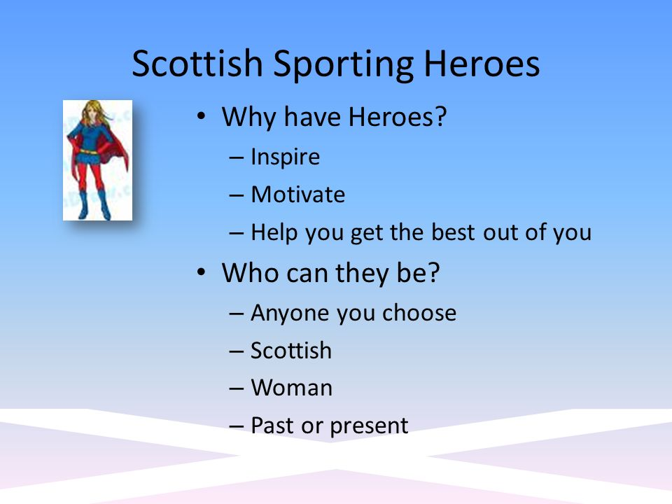 Scottish Sporting Heroes Why have Heroes.