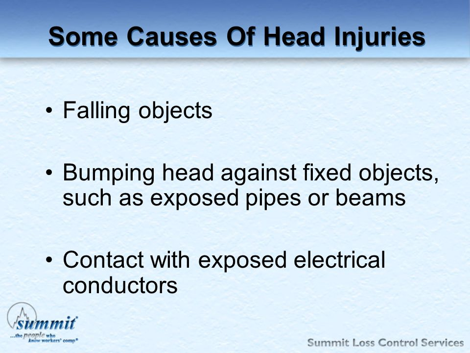 Click to edit Master text styles –Second level Third level –Fourth level »Fifth level Some Causes Of Head Injuries Falling objects Bumping head agains