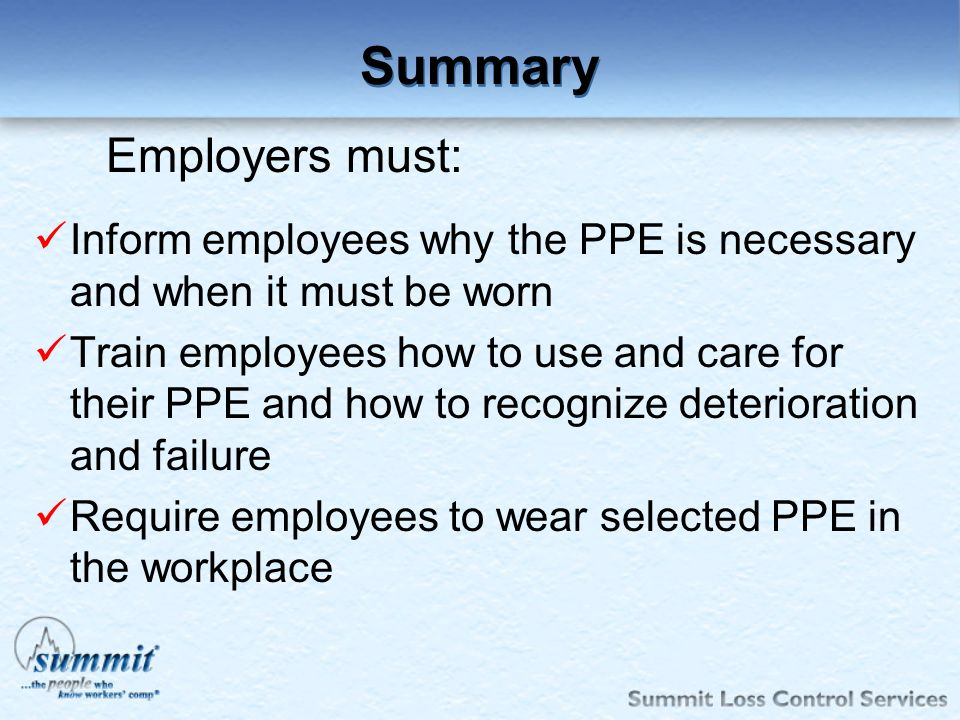 Click to edit Master text styles –Second level Third level –Fourth level »Fifth level Summary Inform employees why the PPE is necessary and when it mu