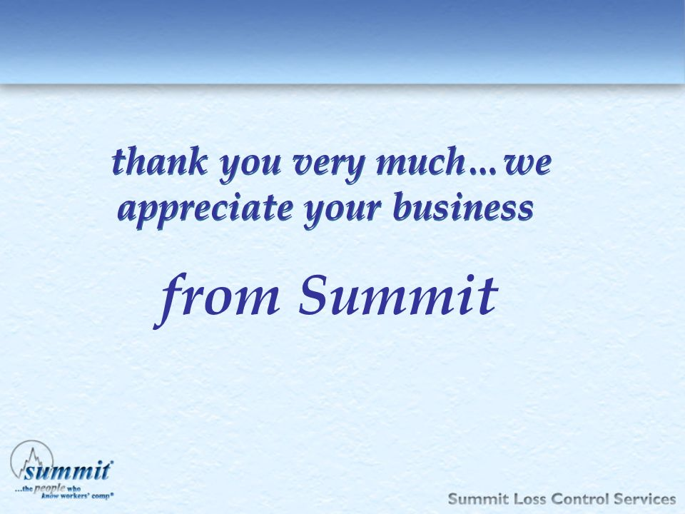 Click to edit Master text styles –Second level Third level –Fourth level »Fifth level thank you very much…we appreciate your business from Summit