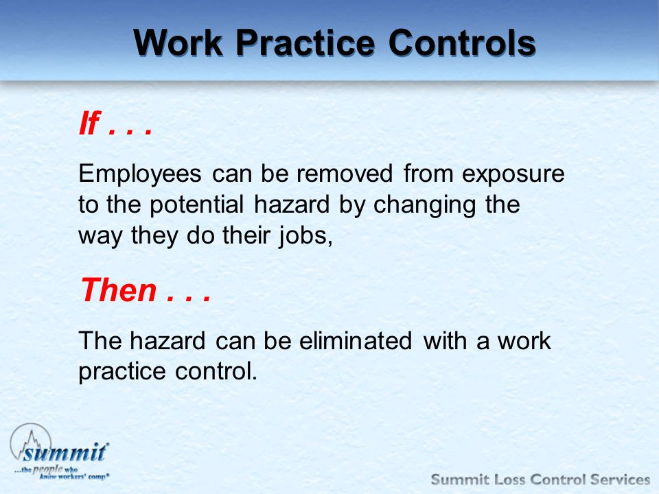 Click to edit Master text styles –Second level Third level –Fourth level »Fifth level Work Practice Controls If... Employees can be removed from expos