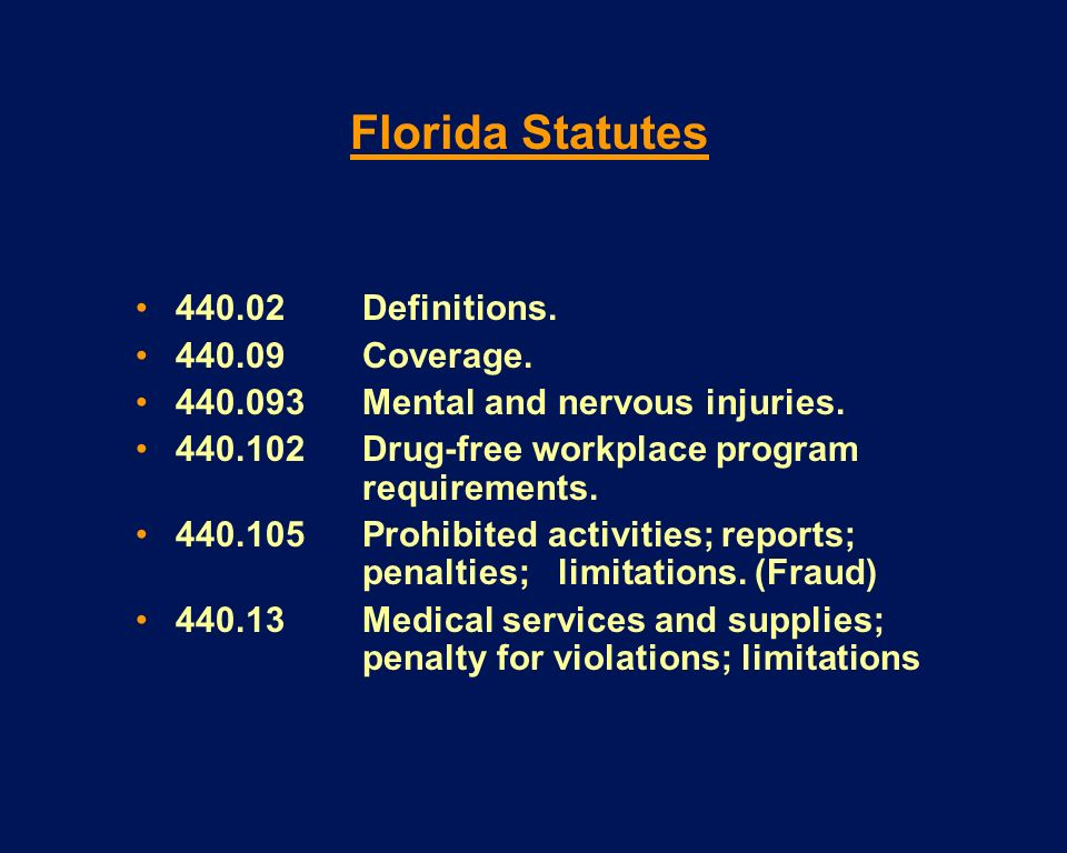 440.02 Definitions. 440.09Coverage. 440.093Mental and nervous injuries. 440.102Drug-free workplace program requirements. 440.105Prohibited activities;