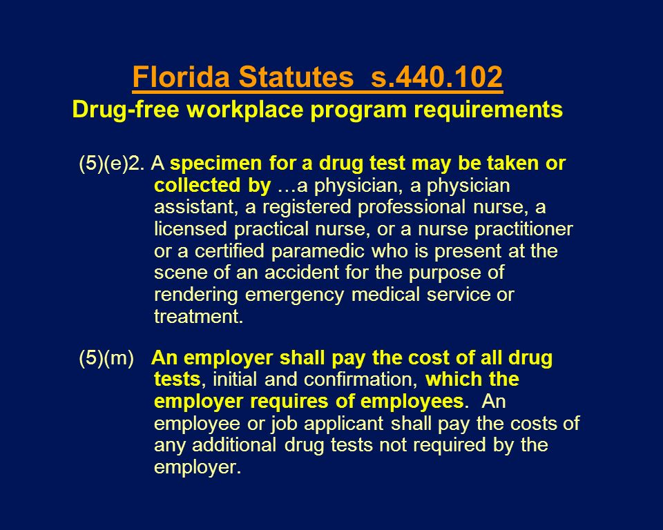 (5)(e)2. A specimen for a drug test may be taken or collected by …a physician, a physician assistant, a registered professional nurse, a licensed prac