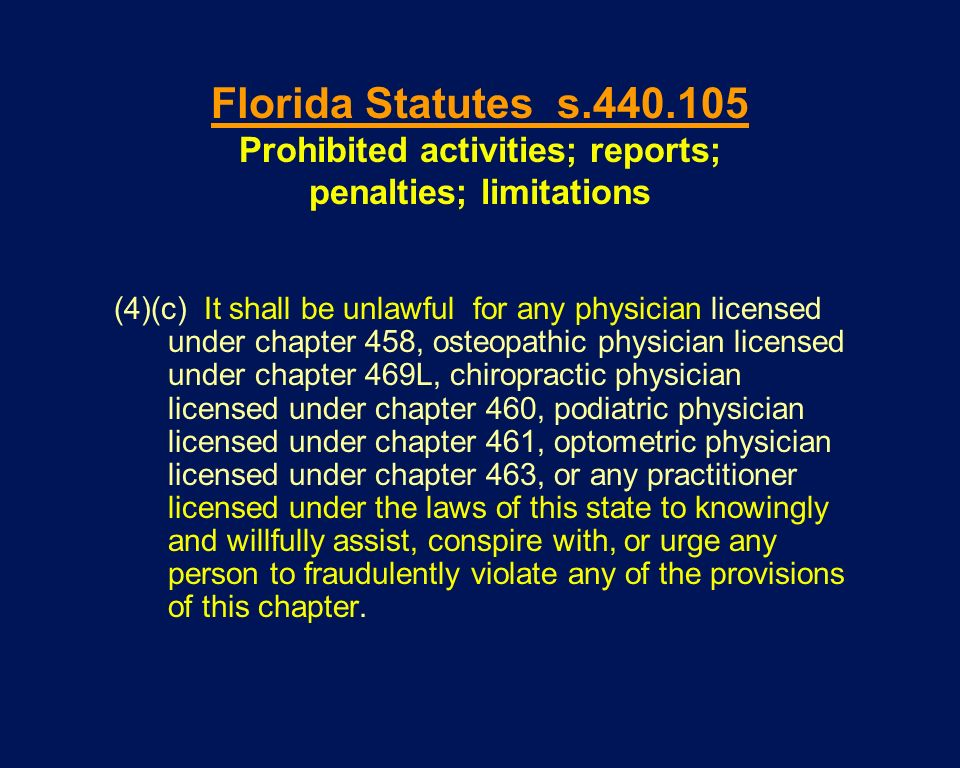 (4)(c) It shall be unlawful for any physician licensed under chapter 458, osteopathic physician licensed under chapter 469L, chiropractic physician li