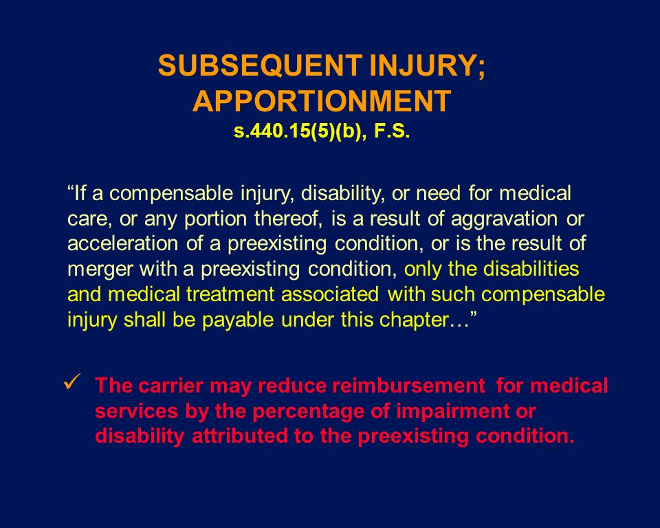 SUBSEQUENT INJURY; APPORTIONMENT s.440.15(5)(b), F.S. If a compensable injury, disability, or need for medical care, or any portion thereof, is a resu