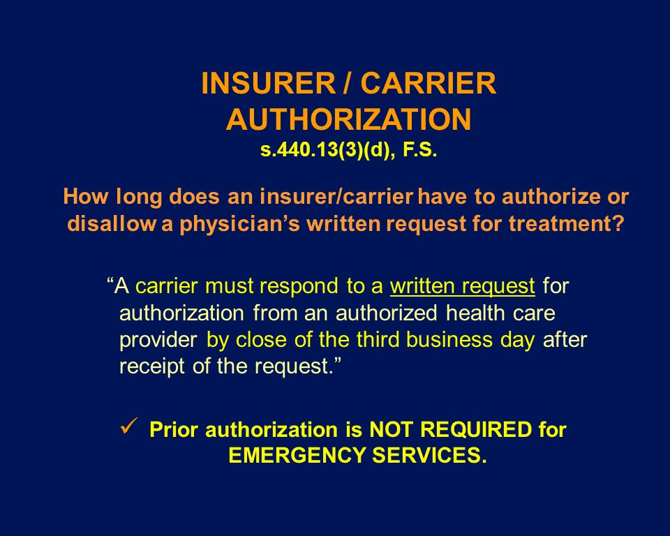 A carrier must respond to a written request for authorization from an authorized health care provider by close of the third business day after receipt