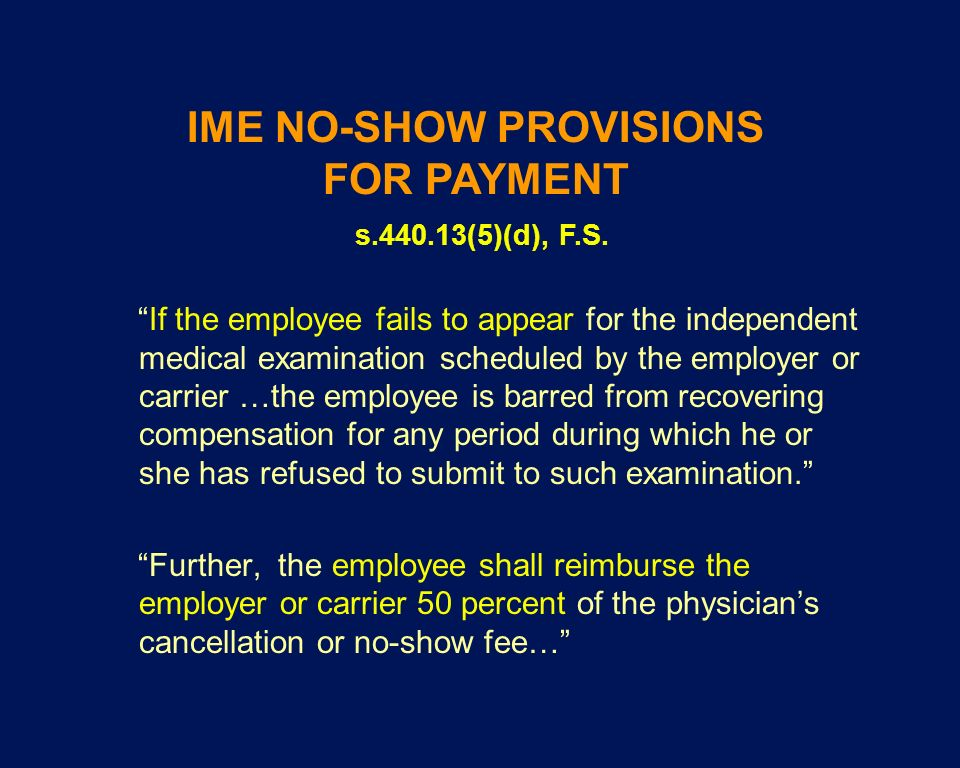 If the employee fails to appear for the independent medical examination scheduled by the employer or carrier …the employee is barred from recovering c